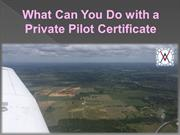 What Can You Do with a Private Pilot Certificate