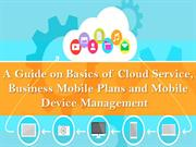A Guide on Basics of Cloud Service, Business Mobile Plans and Mobile D