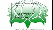Living Your Life Without Limits - The Power of Freedom