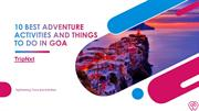 10 Best Adventure Activities and Things to Do in Goa
