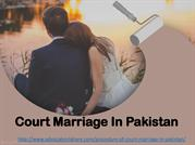 Court Marriage Procedure in Pakistan: Court Marriage in Pakistan