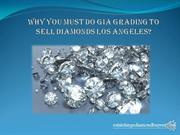 Why You Must Do GIA Grading to Sell Diamonds Los Angeles