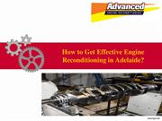 How to Get Effective Engine Reconditioning in Adelaide
