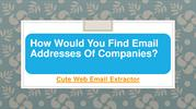 How Would You Find Email Addresses Of Companies?