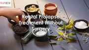 Rectal Prolapse Treatment Without Surgery