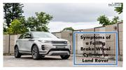 Symptoms of a Failing Brake Wheel Cylinder in Land Rover