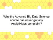 Advance Big Data Science course has never got any Analytixlabs complai
