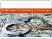 A private placement attorney at your service