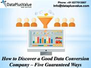 Outsourcing of Data Conversion Services  by Dataplusvalue