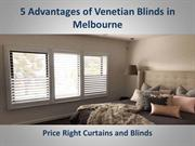 5 Advantages of Venetian Blinds in Melbourne - Price Right Curtains an