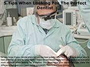 5 Tips When Looking for the Perfect Dentist
