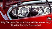 Why Northern Corvette is the suitable source to get Genuine Corvette