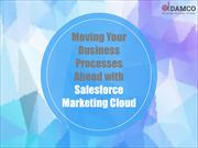 Moving Your Business Processes Ahead with Salesforce Marketing Cloud