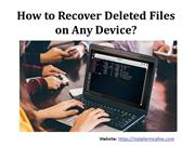 How to Recover Deleted Files on Any Device