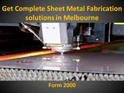 Get Complete Sheet Metal Fabrication in Melbourne - FORM2000