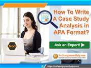 How To Write A Case Study Analysis in APA Format by No1AssignmentHelp