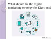 What should be the digital marketing strategy for Elections