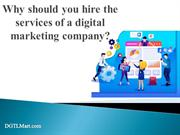 Why should you hire the services of a digital marketing company