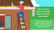 How to Know What is the Best Gutter Guard for Your Home?