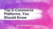 Top E-Commerce Platforms, You Should Know