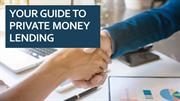 Your Guide To Private Money Lending