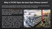 Why is FIT247 Gym the best Gym Fitness Centre