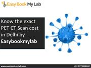 PET CT scan cost in Delhi - easybookmylab - 14 may 2020