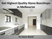 Get Highest Quality Stone Benchtops in Melbourne - HL Stone World
