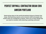 Perfect Drywall Contractor Brian Erik Jamison Portland
