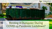 Renting A Dumpster During COVID-19 Pandemic Lockdown?