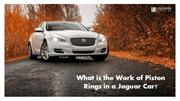 What is the Work of Piston Rings in a Jaguar Car