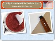 Why Lanolin Oil is Perfect For Personal Skincare