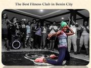 The Best Fitness Club in Benin City