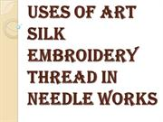 Find Art Silk Embroidery Thread for Making Beautiful Outfit