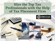 Hire the Top Tax Professionals with the Help of Tax Placement Firm