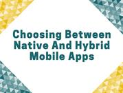 Native vs. Hybrid App Development: Which Approach to Choose?
