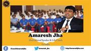 Amaresh Jha - Success and Failure are part of life.