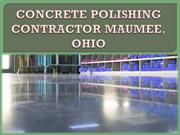 CONCRETE POLISHING CONTRACTOR MAUMEE, OHIO