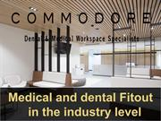 Medical and dental Fitout in the industry level