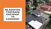 Re-Roofing Timeframe and What to Consider