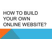 How to Build Your Own Online Website