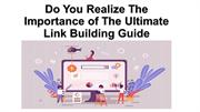 Do You Realize The Importance of The Ultimate Link Building Guide?