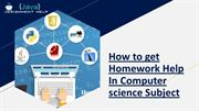 How to get Homework Help In Computer science Subject