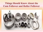 Things Should Know About the Cam Follower and Roller Follower