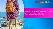Places To Retire Mexico - Visit San Miguel de Allende