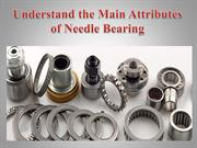 Understand the Main Attributes of Needle Bearing