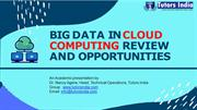 Big Data in Cloud Computing Review and Opportunities- Tutors India