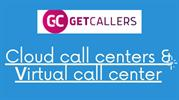Cloud call centers & Virtual call center -GetCallers