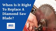 Complete Guide For Replacing A Diamond Saw Blade