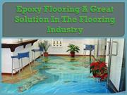 Epoxy Flooring A Great Solution In The Flooring Industry
